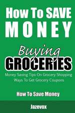 How to Save Money Buying Groceries