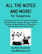 All the Notes and More for Saxophone