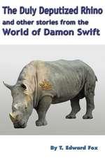 The Duly Deputized Rhino