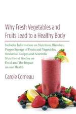 Why Fresh Vegetables and Fruits Lead to a Healthy Body