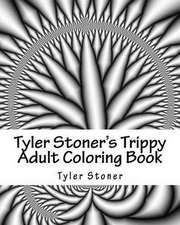 Tyler Stoner's Trippy Adult Coloring Book