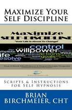 Maximize Your Self Discipline