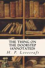 The Thing on the Doorstep (Annotated)