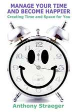 Manage Your Time and Become Happier
