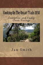Cooking on the Oxcart Trails