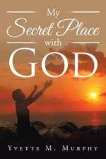 My Secret Place with God