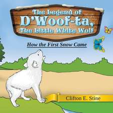 The Legend of D'Woof-Ta, the Little White Wolf