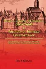 Basel's Samuel Werenfels (1657-1740) & Theology of Inspired Perseverance