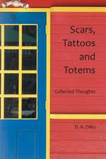 Scars, Tattoos and Totems