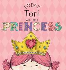 Today Tori Will Be a Princess