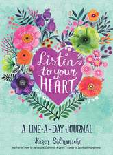 Listen to Your Heart: A Line-a-Day Journal with Prompts