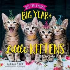 Kitten Lady's Big Year of Little Kittens 2022 Wall Calendar