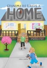 Grandma Do I Have a Home