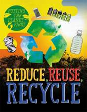 Rissman, R: Putting the Planet First: Reduce, Reuse, Recycle