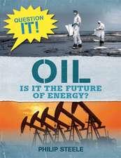 Steele, P: Question It!: Oil