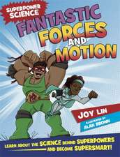 Superpower Science: Fantastic Forces and Motion