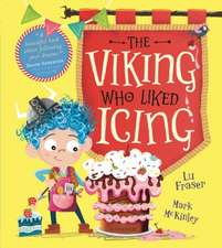 Fraser, L: The Viking Who Liked Icing