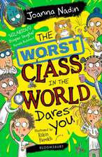 The Worst Class in the World Dares You!
