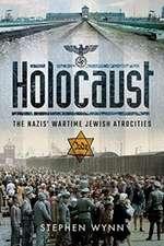 Holocaust: The Nazis' Wartime Jewish Atrocities
