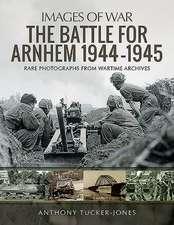 The Battle for Arnhem 1944-1945