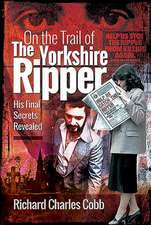 ON THE TRAIL OF THE YORKSHIRE RIPPER