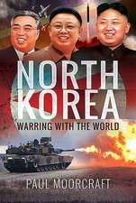 North Korea: Warring with the World
