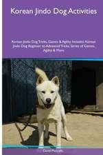 Korean Jindo Dog  Activities Korean Jindo Dog Tricks, Games & Agility. Includes