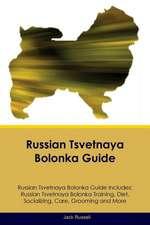 Russian Tsvetnaya Bolonka Guide Russian Tsvetnaya Bolonka Guide Includes