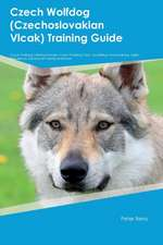 Czech Wolfdog (Czechoslovakian Vlcak) Training Guide
