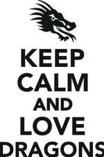 Keep Calm Love Dragons Workbook of Affirmations Keep Calm Love Dragons Workbook of Affirmations