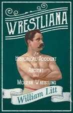 Wrestliana - An Historical Account of Ancient and Modern Wrestling