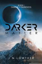 Darker Matter - Book 1 Dakor's Darkness