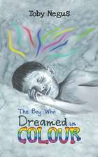 The Boy Who Dreamed in Colour