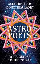 ASTRO POETS YOUR GUIDES TO THE ZODIAC