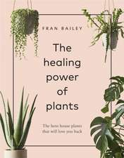 Bailey, F: The Healing Power of Plants