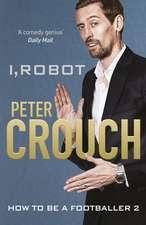 Crouch, P: I, Robot