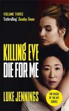 Jennings, L: Killing Eve: Die For Me