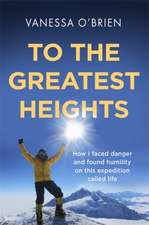 O'Brien, V: To the Greatest Heights