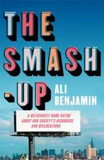 Benjamin, A: The Smash-Up