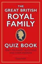 Great British Royal Family Quiz Book