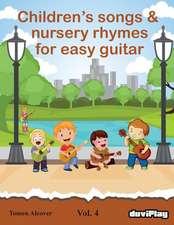 Children's Songs & Nursery Rhymes for Easy Guitar. Vol 4.