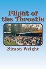 Flight of the Throstle