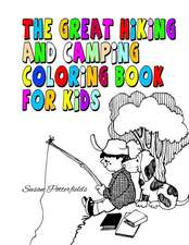 The Great Hiking and Camping Coloring Book for Kids