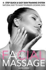 Anti - Aging Facial Massage. 4 - Step Quick & Easy Skin Training Exercises