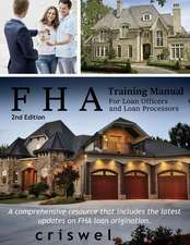 FHA Training Manual for Loan Officers and Loan Processors (2nd Edition)