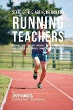 State-Of-The-Art Nutrition for Running Teachers