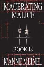 Macerating Malice
