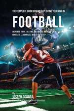 The Complete Guidebook to Exploiting Your Rmr in Football