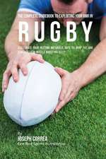 The Complete Guidebook to Exploiting Your Rmr in Rugby