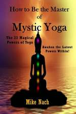 How to Be the Master of Mystic Yoga